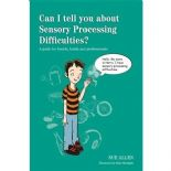 Can I Tell You About Sensory Processing Difficulties (SPD)?